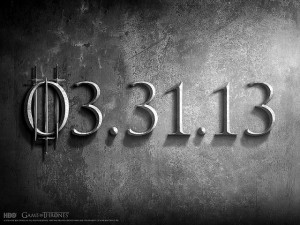 The simplistic promotional poster for Season 3 of Game of Thrones reveals only the premier date, March 31. All pictures courtesy of Google Images.