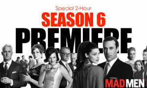 Season 6 of Mad Men starts with a special 2 hour premier. Courtesy of Google Images.